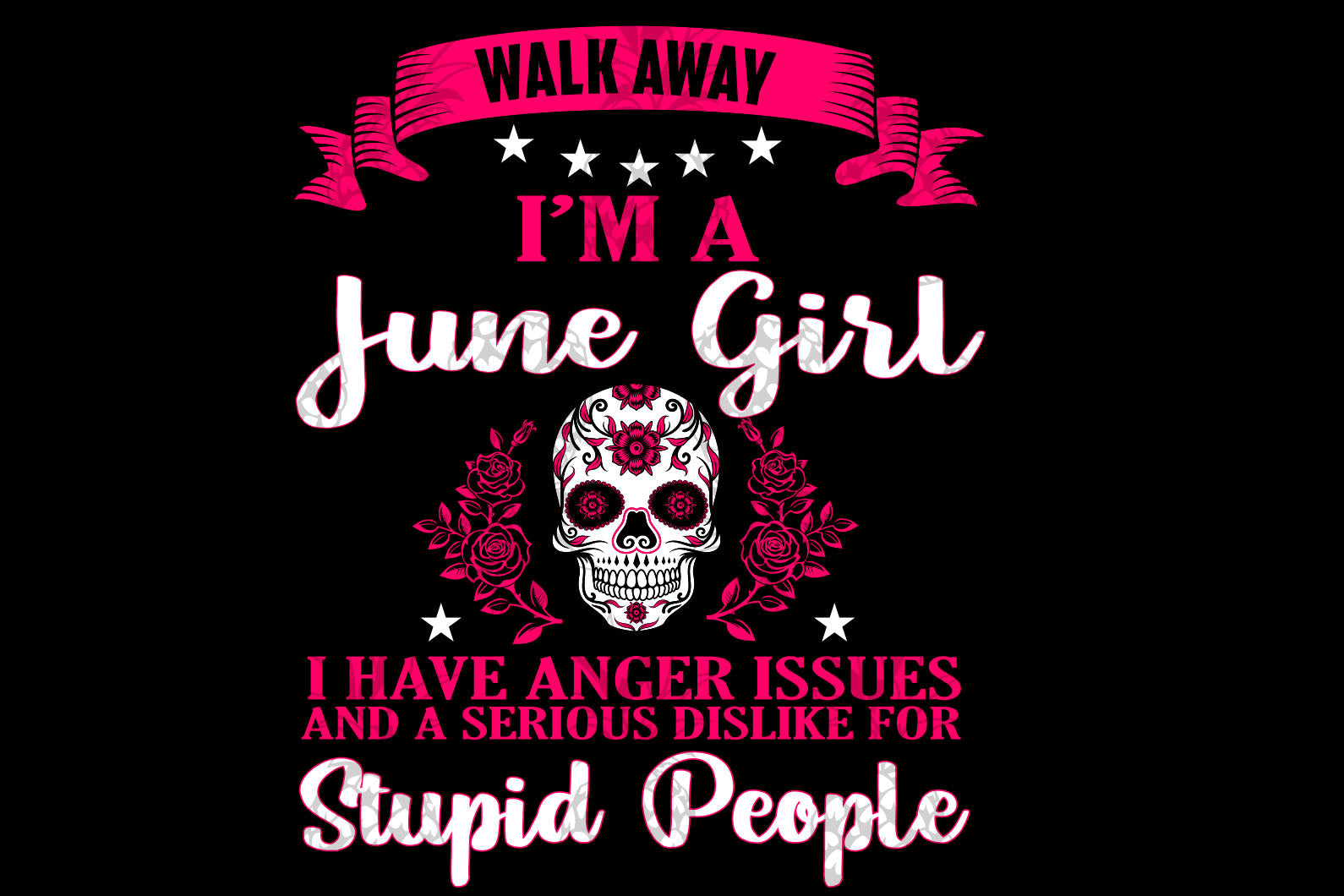 I am June girl svg,born in June girl,stupid people,living my best life, June birthday, June girl shirt, June girl art, June birthday gift,silhouette svg, decal and vinyl, cricut svg files,