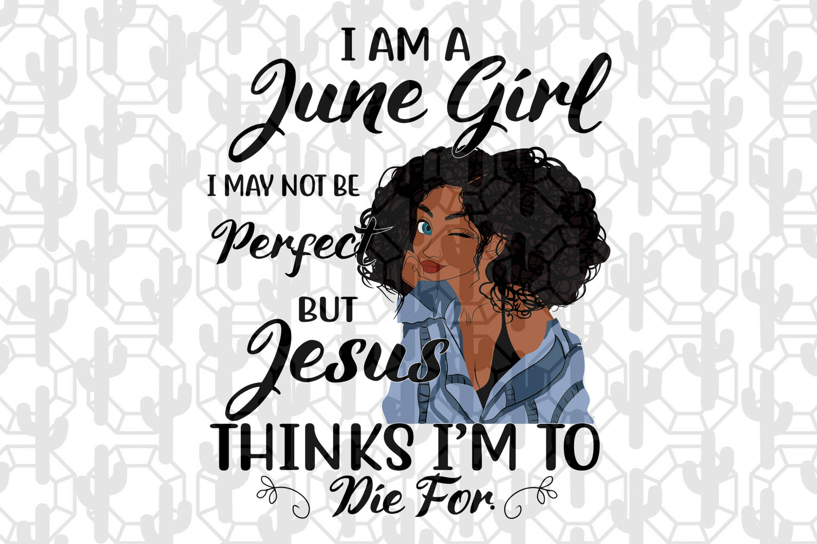 I am a June girl I June not be perfect, born in June, June svg, June birthday party, June anniversary, birthday queen, black girl, sexy girl, black lives matter, digital file, vinyl for cricut,