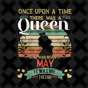 There was a queen who was born in May, retro vintage shirt, born in May, May svg, May birthday, May birthday gift, birthday shirt, queen svg, girl gift, girl shirt,