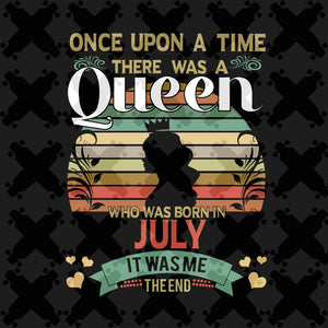 There was a queen who was born in July, retro vintage shirt, born in July, July svg, July birthday, July birthday gift, birthday shirt, queen svg, girl gift, girl shirt,