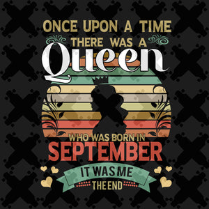 There was a queen who was born in September, retro vintage shirt, born in September, September svg, September birthday, September birthday gift, birthday shirt, queen svg, girl gift, girl shirt,