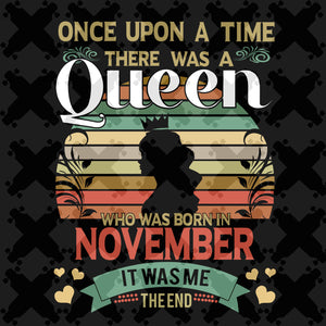 There was a queen who was born in November, retro vintage shirt, born in November, November svg, November birthday, November birthday gift, birthday shirt, queen svg, girl gift, girl shirt,