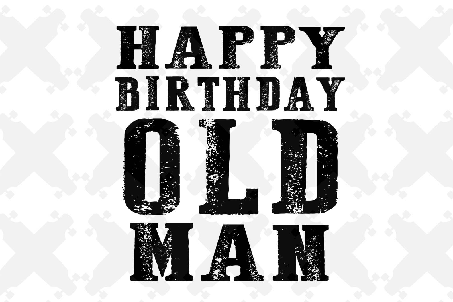Happy birthday old man, birthday old man,old man svg,birthday anniversary, birthday shirt, birthday boy, gift from parents svg cut files, svg clipart, silhouette svg, cricut svg files, decal and vinyl,