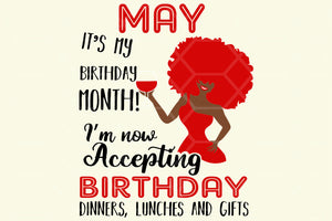 May it's my birthday month, born in May, May svg, May gift, May shirt, May birthday party, birthday anniversary, black girl, sexy girl, black lives matter, gift from bestie, digital file, vinyl for cricut,