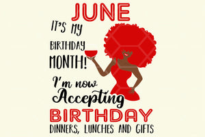 June it's my birthday month, born in June, June svg, June gift, June shirt, June birthday party, birthday anniversary, black girl, sexy girl, black lives matter, gift from bestie, digital file, vinyl for cricut,