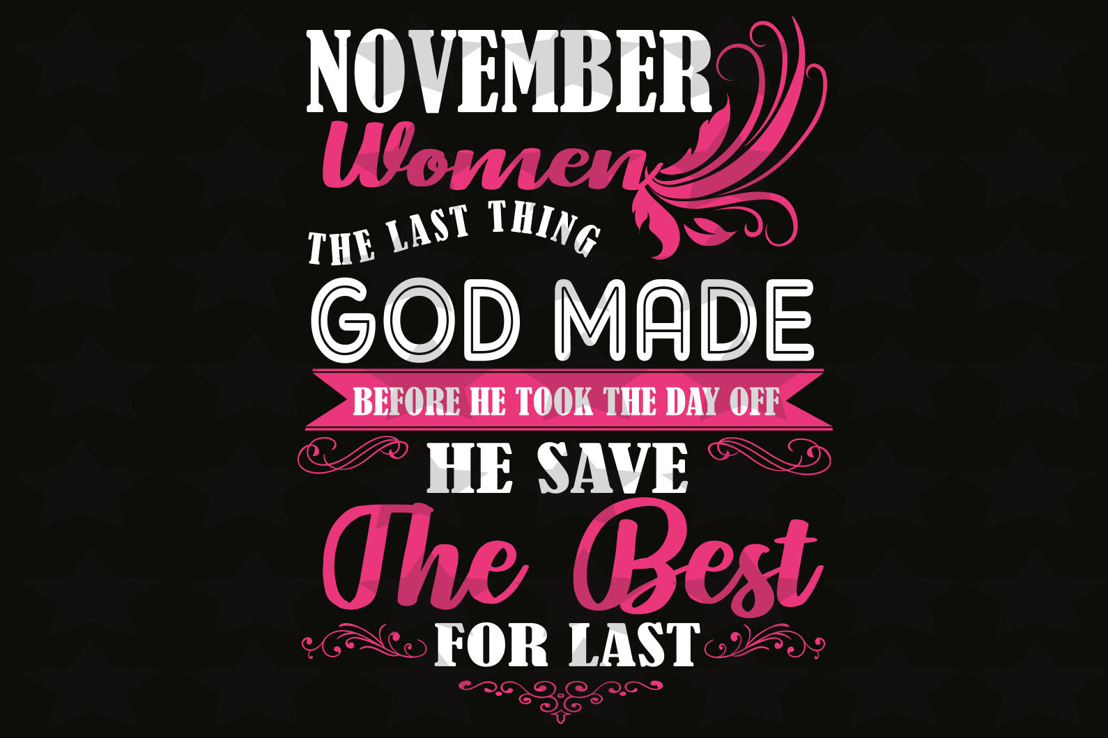 November women the last thing god made, born in November, November svg, November birthday party, birthday gift, birthday shirt, birthday anniversary, gift for women, gift from bestie, gift from family, digital file, vinyl for cricut,