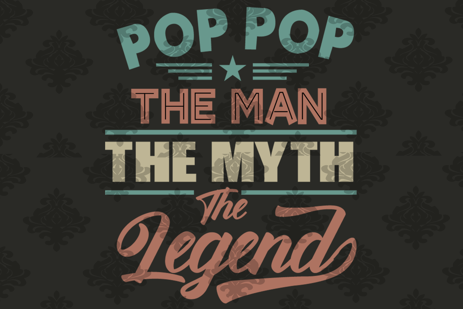 Pop pop theman the myth the legend svg,fathers day svg, fathers day gift,happy fathers day,father gif t,fathers day shirt, gift for popop,happy fathers day gift,popop svg,love popop
