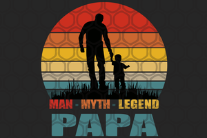 Papa the man the myth the legend,fathers day svg, fathers day gift,happy fathers day,love father,father gift,fathers day shirt, gift for father,happy fathers day gift,daddy svg,love grandpa