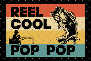 Reel cool Poppop,Poppop svg,fathers day svg, fathers day gift,happy fathers day, gift for father,happy fathers day gift,Pops svg,love Pops, best Pops ever, best Pops, best gift,reel cool,fishing
