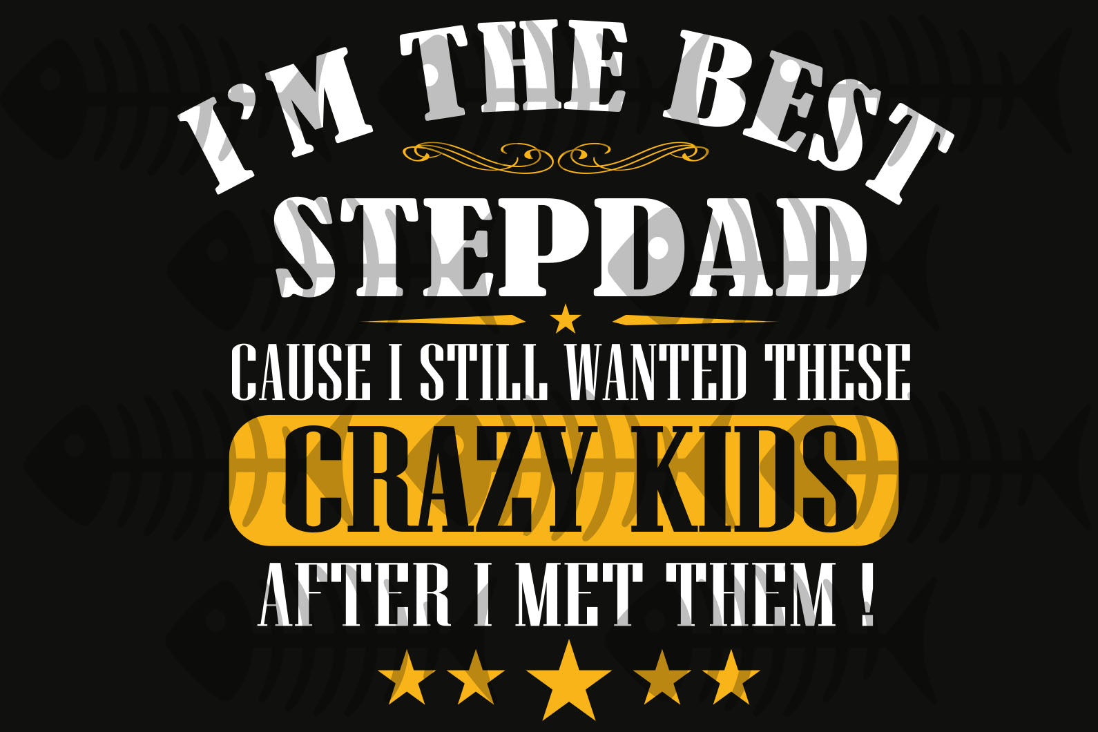 I am the best step dad,father's day gift,happy fathers day,love father,father gift,fathers day shirt, gift for father,happy fathers day gift,daddy svg, papa svg, love daddy, best dad ever, best dad, best gift,amazing step dad