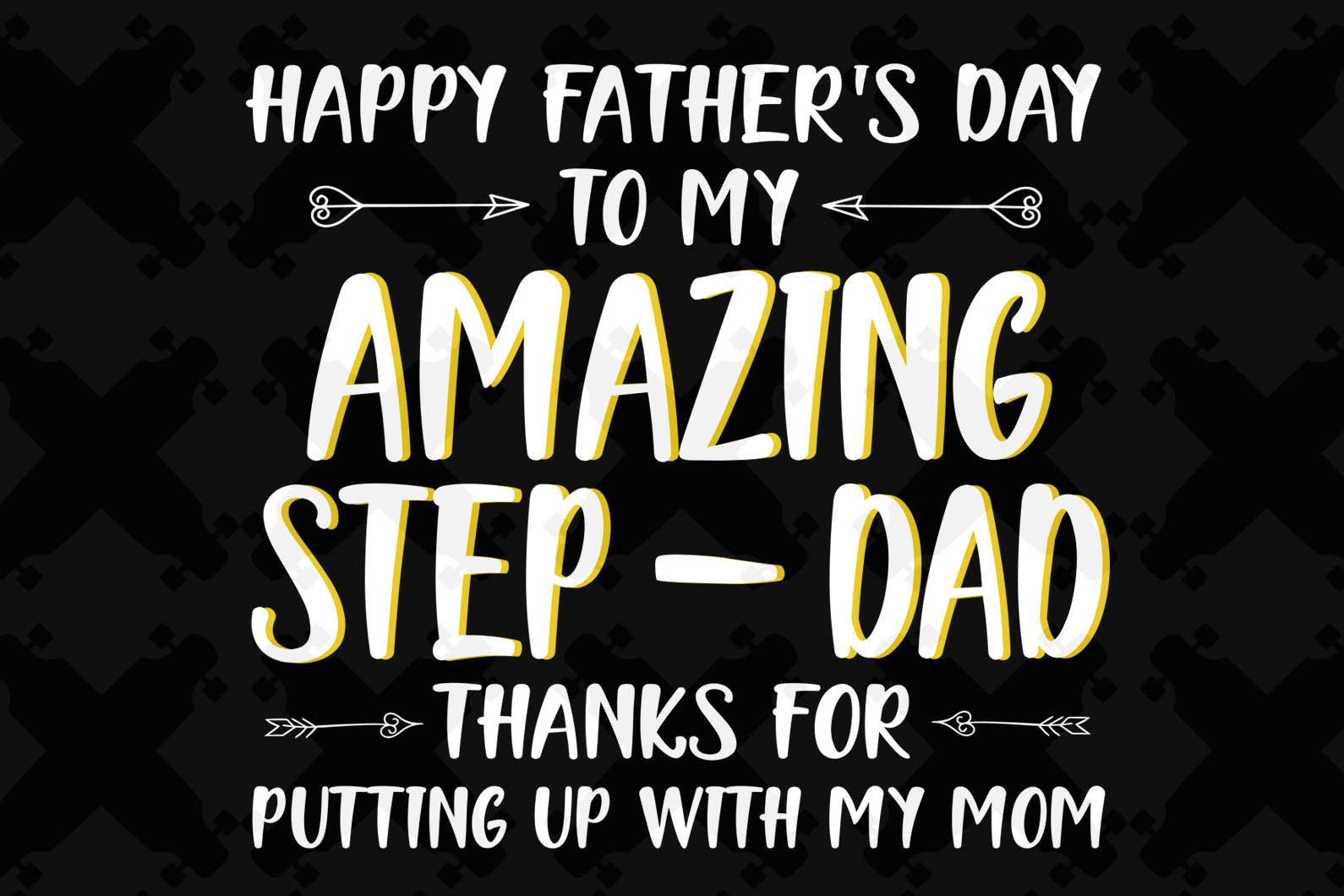 Happy Father's day to my amazing step dad,father's day gift,happy fathers day,love father,father gift,fathers day shirt, gift for father,happy fathers day gift,daddy svg, papa svg, love daddy, best dad ever, best dad, best gift,amazing step dad