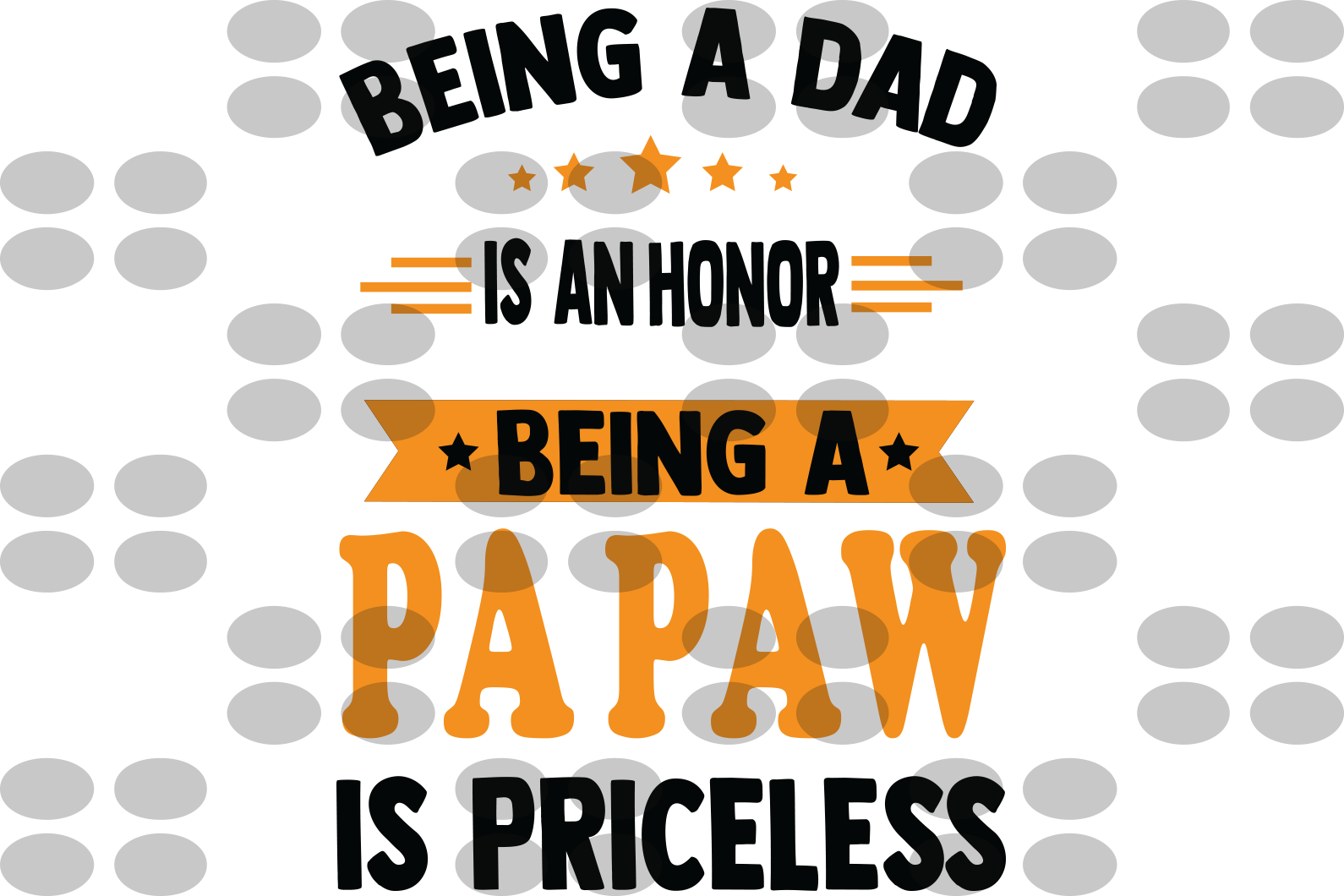 Being A dad Is An Honor Being A papaw svg, father svg, father gifts svg, gifts for father, fatherdy svg, father birthday gift, father shirt, fathers day svg, papa svg, papa gifts svg, gift for papa
