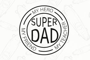 The super dad,my friend,teacher svg,father's day gift,happy fathers day,love father,father gift,fathers day shirt, gift for father, love daddy, best dad ever, best dad, best gift