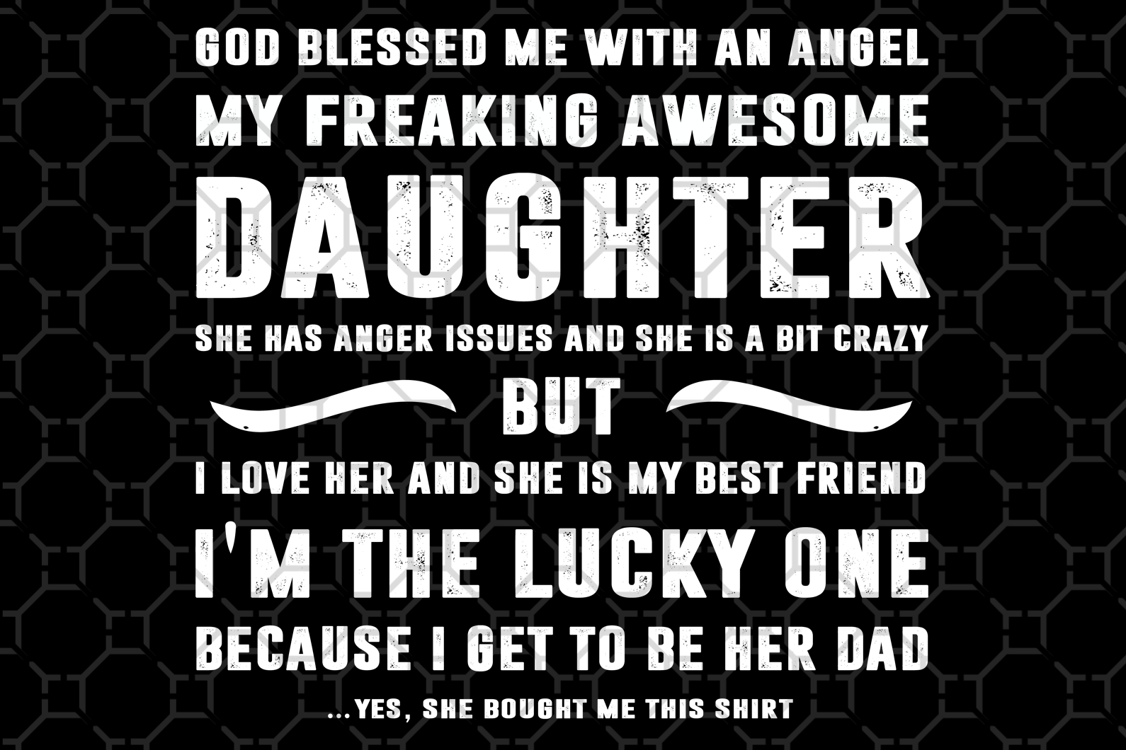 God blessed me with angel my freaking awesome,happy fathers day gift,happy fathers day,love father,father gift,fathers day shirt, gift for father,happy fathers day gift,nurse svg, love daddy, best dad ever, best dad, best gift,
