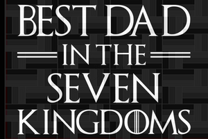 Best dad in the seven kingdoms,Happy father's day,fathers day gift,happy fathers day,love father,father gift,fathers day shirt, gift for father,happy fathers day gift,daddy svg,love daddy, best daddy ever, best daddy, best gift,hero svg