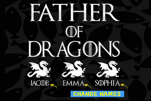Father of dragons,jacob svg,emma svg,sophia svg,Happy father's day,fathers day gift,happy fathers day,love father,father gift,fathers day shirt, gift for father,happy fathers day gift,daddy svg,love daddy, best daddy ever