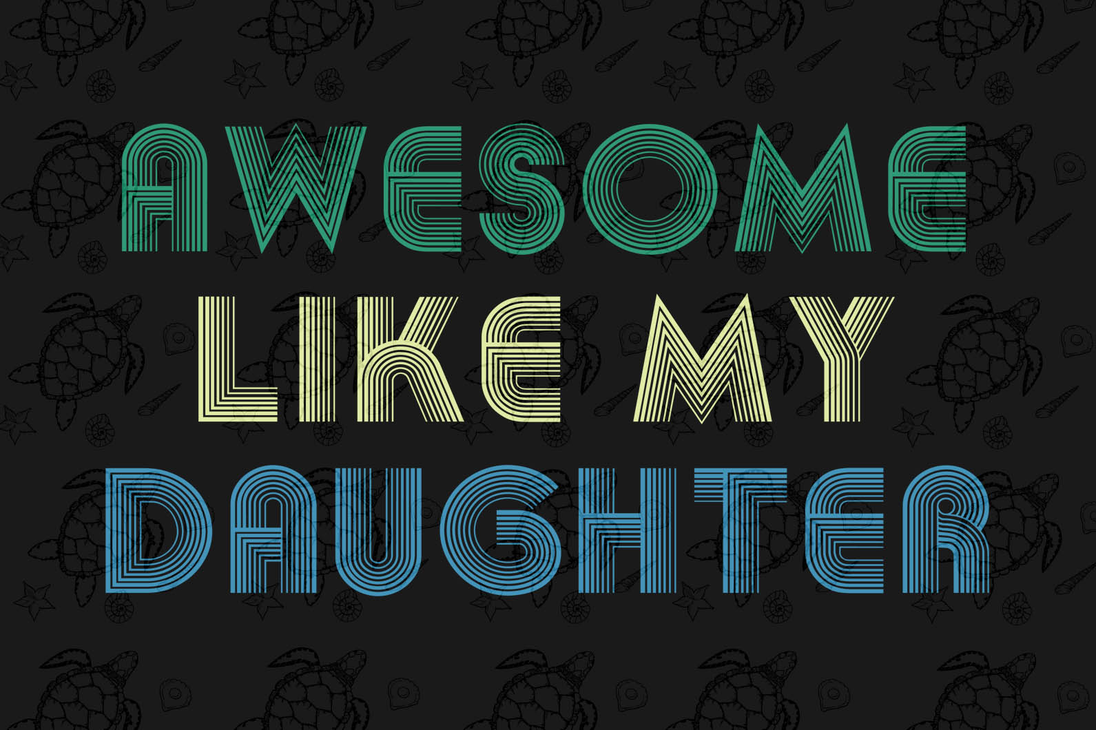 Awesome my daughter svg,happy fathers day gift,happy fathers day,love father,father gift,fathers day shirt, gift for father,happy fathers day gift,nurse svg, love daddy, best dad ever, best dad, best gift,