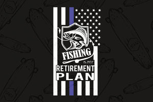 Fishing is my retirement plan,American flag,independence day,love fish,fish svg,retirement svg,US flag,svg cut file,svg clipart, silhouette svg, cricut svg file, decal and vinyl,love daughter