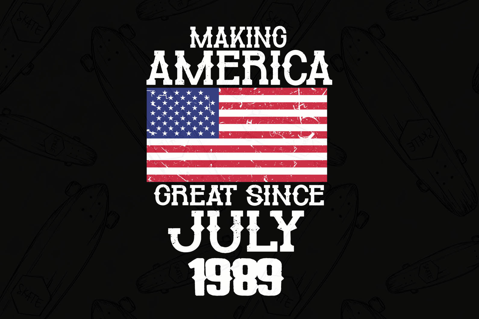 Making america great since July 1989 svg,America flag,birthday shirt,born in 1989,30th birthday gift, birthday anniversary, birthday countdown,30 year old,girl and boy svg,birthday party,birthday gift,birthday gift idea,digital file, vinyl for cricut