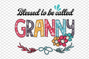 Blessed to be called granny svg,mother's day svg,granny svg,grandma svg,blessed granny svg,mawmaw svg,gift for mom,gift for mother,svg cut files, svg clipart, silhouette svg, cricut svg files, decal and vinyl,
