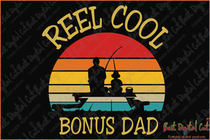 Reel cool bonus dad svg,papy svg,fathers day svg, fathers day gift,happy fathers day,love papy,father gift,fathers day shirt, gift for father,happy fathers day gift,daddy svg,best dad ever, best dad, best gift,reel cool,fishing svg,love papa