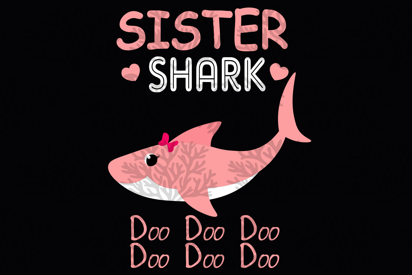 Sister shark doo doo svg,shark sister,gift for sister,sister gift,happy mothers day svg,mothers day svg,mom svg, gift for daddy,daddy shirt,love mom, family svg,mothers day gift,
