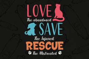 Love save the injured rescue svg,dog rescue shirt,dog rescue,cat rescue,cat rescue shirt,pet rescue,animal lover,shirt animal rescue,animal rescue shirt,save animals