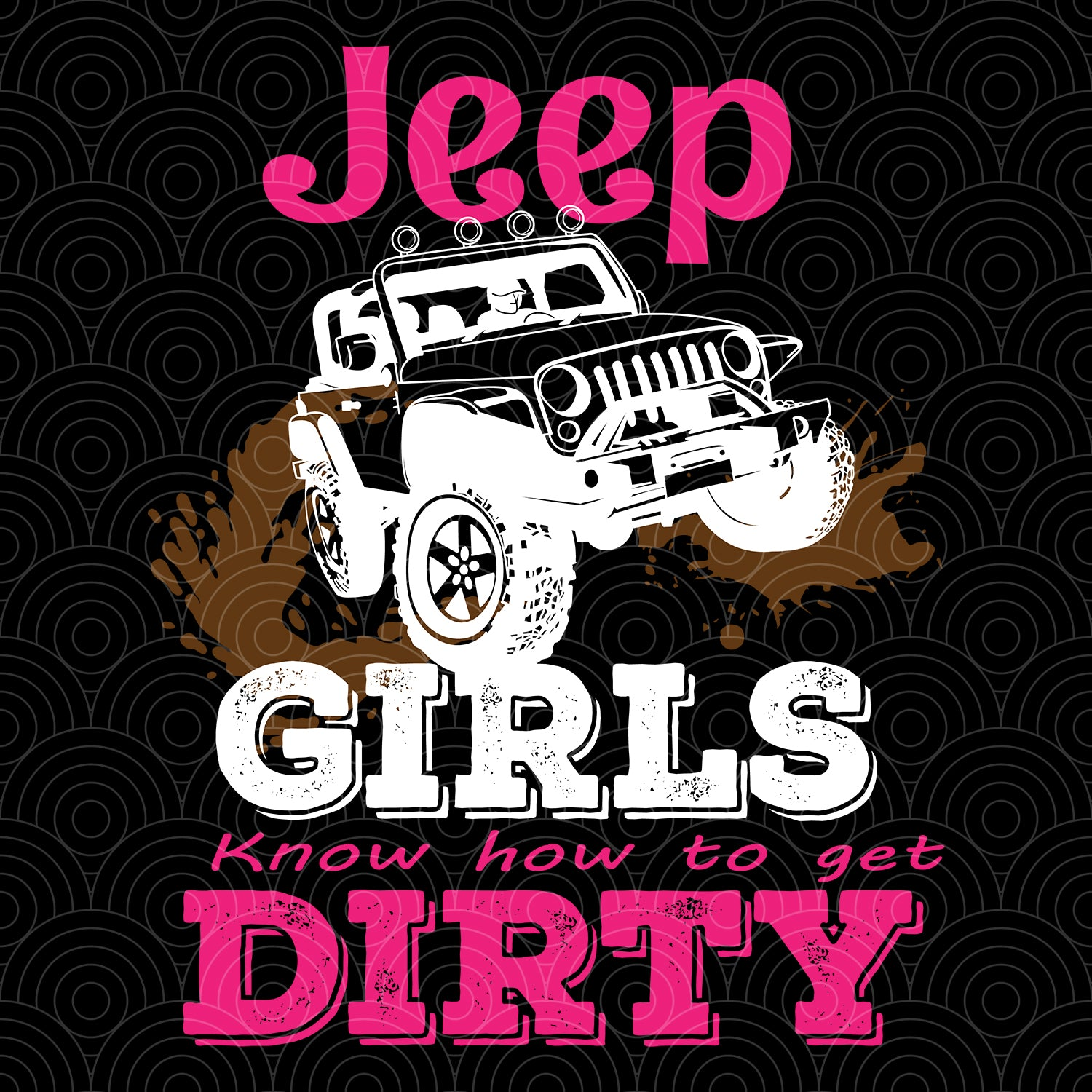 Jeep girls know hot to get dirty svg,jeep svg,jeep clipart, jeep cut file, jeep svg files, jeep lover gift, jeep decal, jeep truck svg, jeep shirt,jeep truck shirt, jeep truck print, jeep truck silhouette