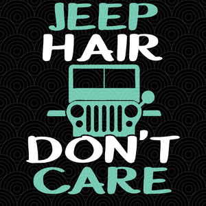 Jeep hair don't care svg,jeep svg,jeep clipart, jeep cut file, jeep svg files, jeep lover gift, jeep decal, jeep truck svg, jeep shirt,jeep truck shirt, jeep truck print, jeep truck silhouette,funny svg, funny gift shirt