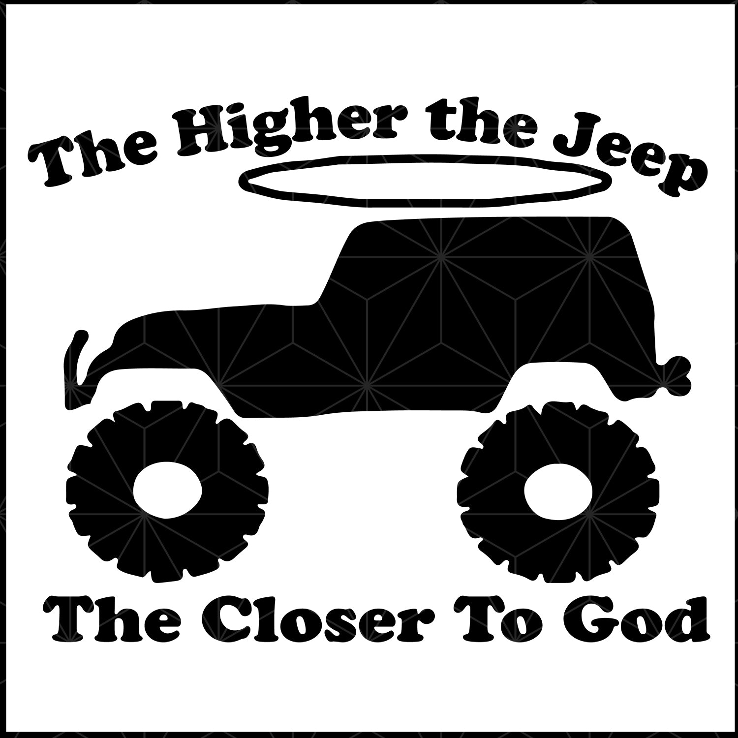 The higher the jeep svg,jeep svg,jeep clipart, jeep cut file, jeep svg files, jeep lover gift, jeep decal, jeep truck svg, jeep shirt,jeep truck shirt, jeep truck print, jeep truck silhouette,funny svg,