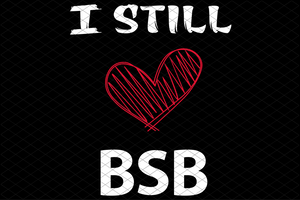 I still love BSB svg,backstreet boys 2020,backstreet boys shirt,backstreet boys vintage svg,boy band tshirt,backstreet shirt,backstreet tshirt,digital file, vinyl for cricut, svg cut files,