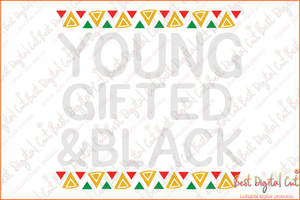 Young gifted and black svg,black month svg,American pride gift,black lives matter shirt,black history month,black pride svg,young gifted svg,digital file, vinyl for cricut, svg cut files, svg clipart, silhouette svg, cricut svg files