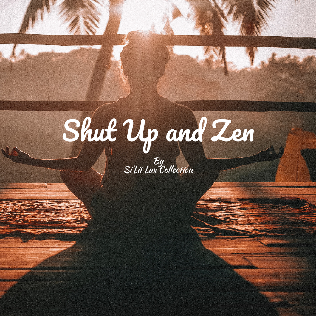 Shut Up and Zen