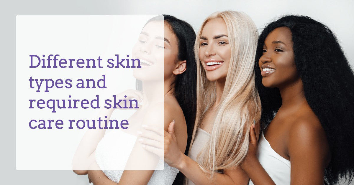 Different-skin-types-and-required-skin-care-routine-dermaessentia