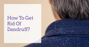 how-to-get-rid-of-dandruff