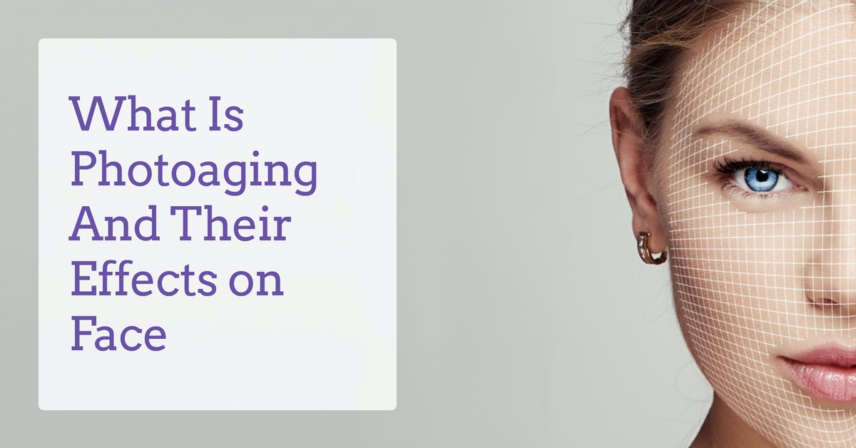 What is Skin Photoageing?