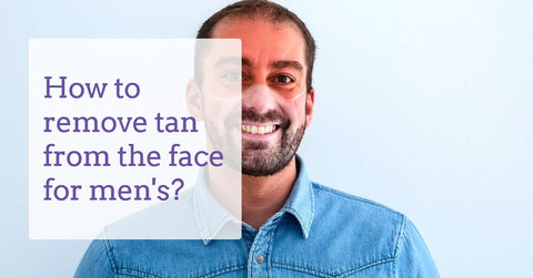 how-to-remove-tan-from-face-for-men-derma