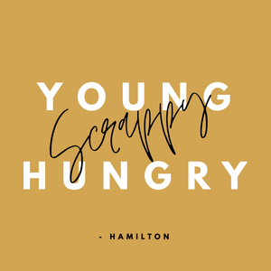 Young scrappy and hungry Hamilton digital projection quote