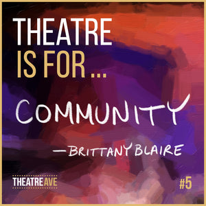 Theatre is for community