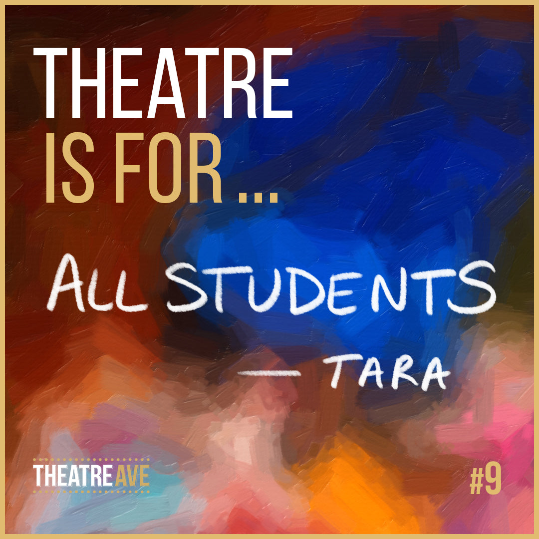 Theatre is for all students