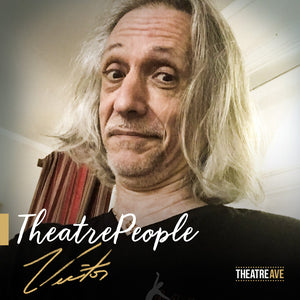 TheatrePeople (#61) - Victor Hugo Trevino | Theatre Ave
