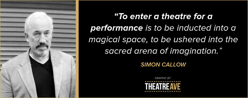 Inspiring theatre quote from Simon Callow