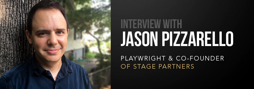 Interview with playwright Jason Pizzarello of Stage Partners