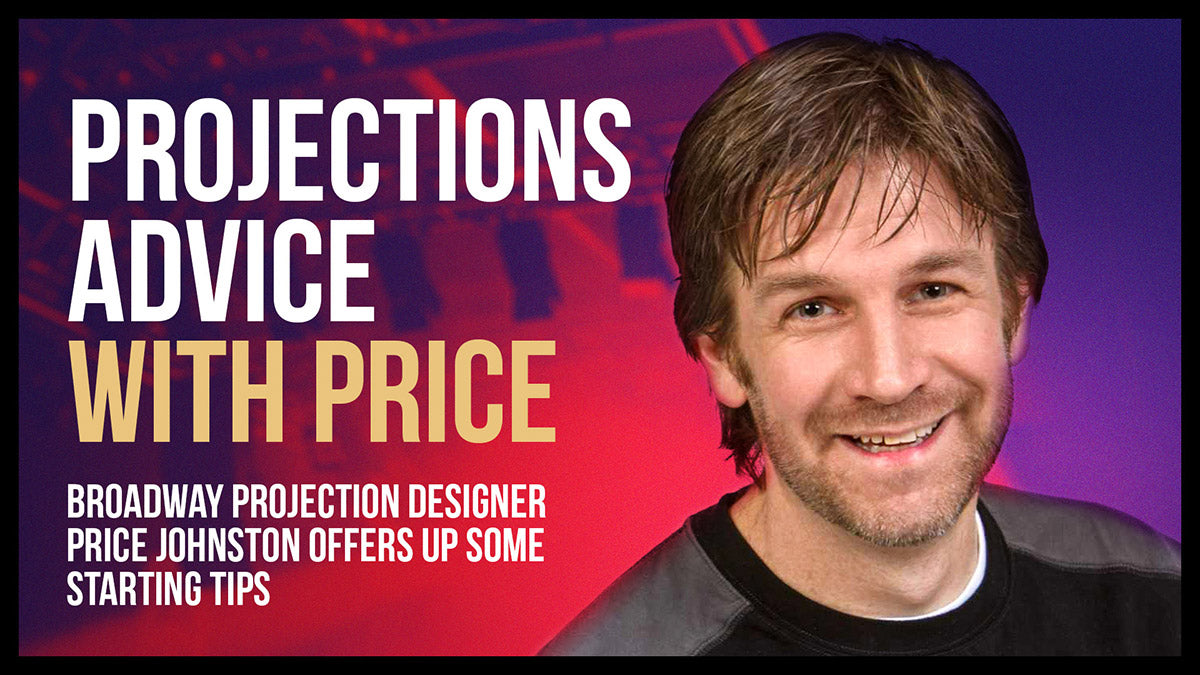 Digital projection tips with Price Johnston, Broadway designer and professor at Colorado State University