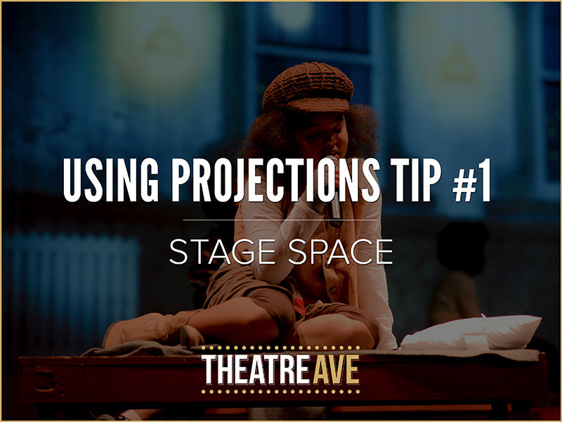 How to make theatre projections work with your stage space