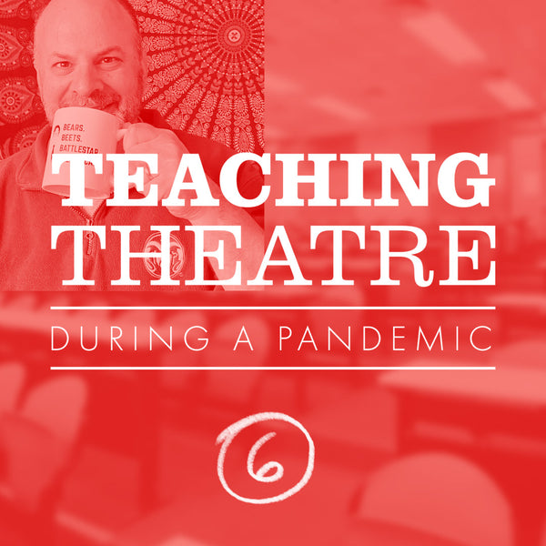 Teaching Theatre during a Pandemic with Bryce McWilliams