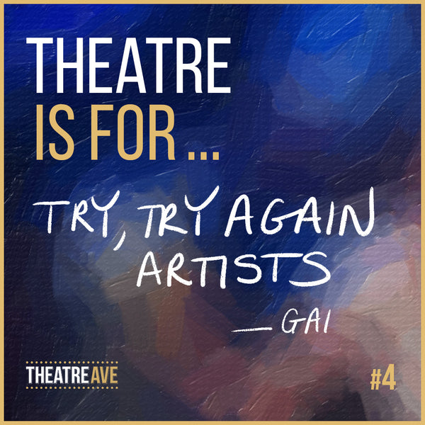 Try, try again artists in theatre