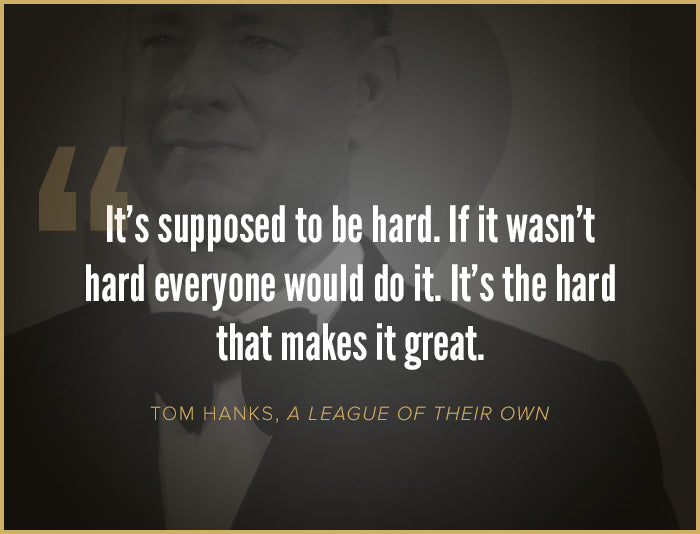 Inspiring quote by Tom Hanks character Jimmy Dugan in A League of Their Own