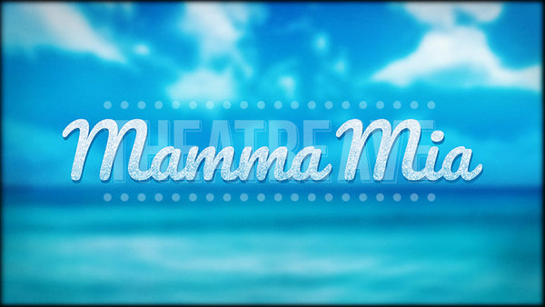 Mamma Mia Title Projection, for your show curtain and intermission.
