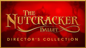 Nutcracker Ballet Director's Collection (Show Bundle)
